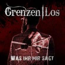 Grenzen Los: Was ihr mir sagt (Re-Release), CD