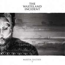 Martin Baltser: The Wasteland Incident, LP