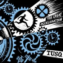 Tusq: The Great Acceleration (Colored Vinyl)