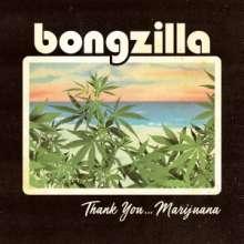 Bongzilla: Thank You ... Marijuana, CD