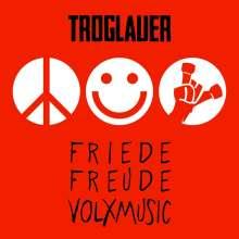 Troglauer Buam (Troglauer): Friede Freude Volxmusic, CD