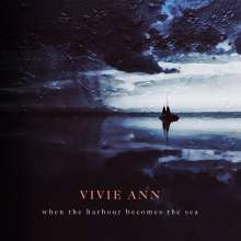 Vivie Ann: When The Harbour Becomes The Sea, CD