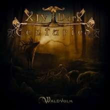 XIV Dark Centuries: Waldvolk, CD