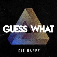 Die Happy: Guess What, CD