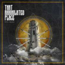 Pete Crane: That Annihilated Place, CD