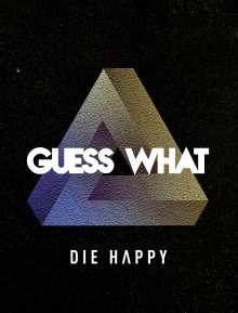 Die Happy: Guess What (Limited Box Set), 1 CD und 1 Merchandise