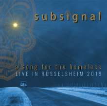 Subsignal: A Song For The Homeless: Live In Rüsselsheim 2019 (180g) (Limited Edition) (Colored Vinyl), 2 LPs