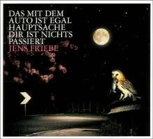 Jens Friebe: Das mit dem Auto ist egal,Hauptsache dir ist nichts passiert, CD