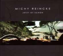 Michy Reincke: Jetzt ist schön, CD