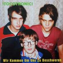 Tocotronic: Wir kommen um uns zu beschweren (Reissue), 2 LPs