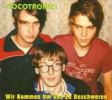 Tocotronic: Wir kommen um uns zu beschweren (+ Live-Tracks), CD