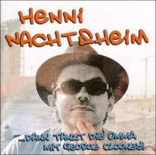Henni Nachtsheim: ...dann tanzt die Omma mit George Clooney!, CD