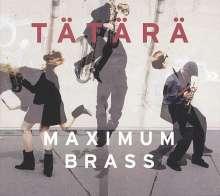 Tätärä: Maximo Brass, CD