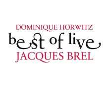 Dominique Horwitz: Best Of Live-Jacques Brel, 2 CDs