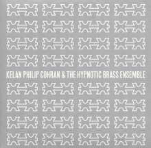 Philip Cohran (1927-2017): Kelan Philip Cohran & The Hypnotic Brass Ensemble, CD
