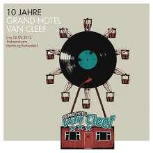 10 Jahre Grand Hotel van Cleef: Live 26.08.2012 Trabrennbahn, Hamburg-Bahrenfeld (CD + DVD), 2 CDs