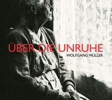 Wolfgang Müller: Über die Unruhe, CD