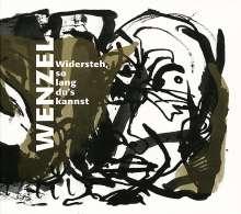 Hans-Eckardt Wenzel: Widersteh, so lang du's kannst, CD