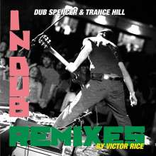 Dub Spencer & Trance Hill: In Dub / Victor Rice Remixes, LP