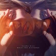 Clara Hill: Walk The Distance (LP + CD), 1 LP und 1 CD