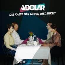 Adolar: Die Kälte der neuen Biederkeit (180g), LP