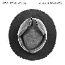Max Paul Maria: Miles & Gallons (LP + CD), LP