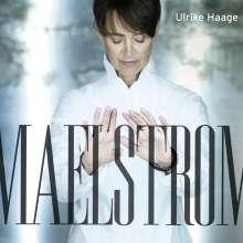 Ulrike Haage (geb. 1957): Maelstrom, CD