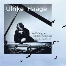 """Ulrike Haage (geb. 1957): Suite für Cello & Klavier """"Erzählung des Gleichgewichts 4:W"""", CD"""