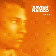 Xavier Naidoo: Für Dich. (180g), 2 LPs