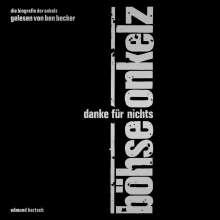 Böhse Onkelz: Danke für Nichts (Hörbuch gelesen von Ben Becker), 11 CDs