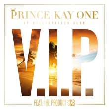 Prince Kay One (feat. The Product G&B): V.I.P., Maxi-CD