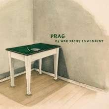 Prag: Es war nicht so gemeint, LP