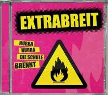 Extrabreit: Hurra Hurra die Schule brennt, CD