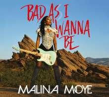 Malina Moye: Bad As I Wanna Be (180g), LP