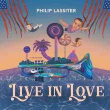 Philip Lassiter: Live In Love (180g), LP
