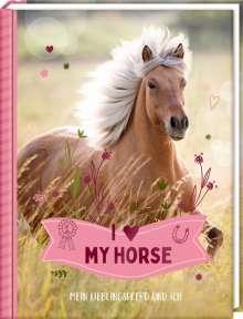 Eintragbuch - I LOVE MY HORSE, Buch