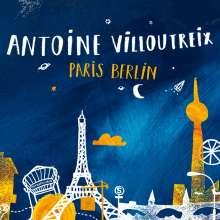 Antoine Villoutreix: Paris Berlin, CD