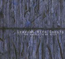 Leaving With Ghosts: The Angels In My Attic, CD