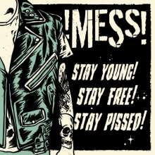 !Mess!: Stay Young! Stay Free! Stay Pissed!, LP