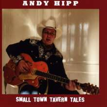 Andy Hipp: Small Town Tavern Tales, CD