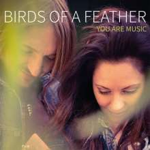 Birds Of A Feather: You Are Music, CD