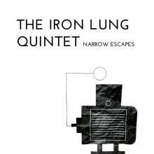 The Iron Lung Quintet: Narrow Escapes, CD