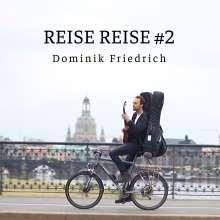 Dominik Friedrich: Reise Reise 2, CD