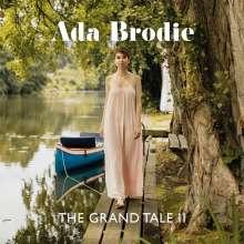 Ada Brodie: The Grand Tale II, CD