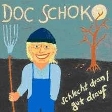 Doc Schoko: Schlecht dran/ Gut drauf, LP