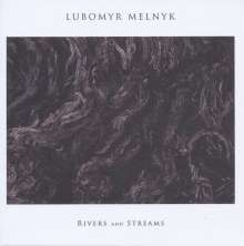 Lubomyr Melnyk: Rivers And Streams, LP