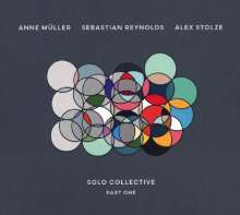 Anne Müller, Sebastian Reynolds & Alex Stolze: Solo Collective Part One, CD