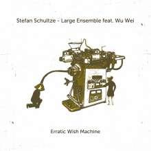 Stefan Schultze (geb. 1979): Erratic Wish Machine, CD