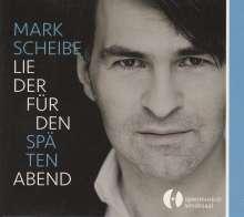 Mark Scheibe: Lieder für den späten Abend, CD
