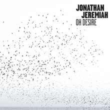 Jonathan Jeremiah: Oh Desire, CD